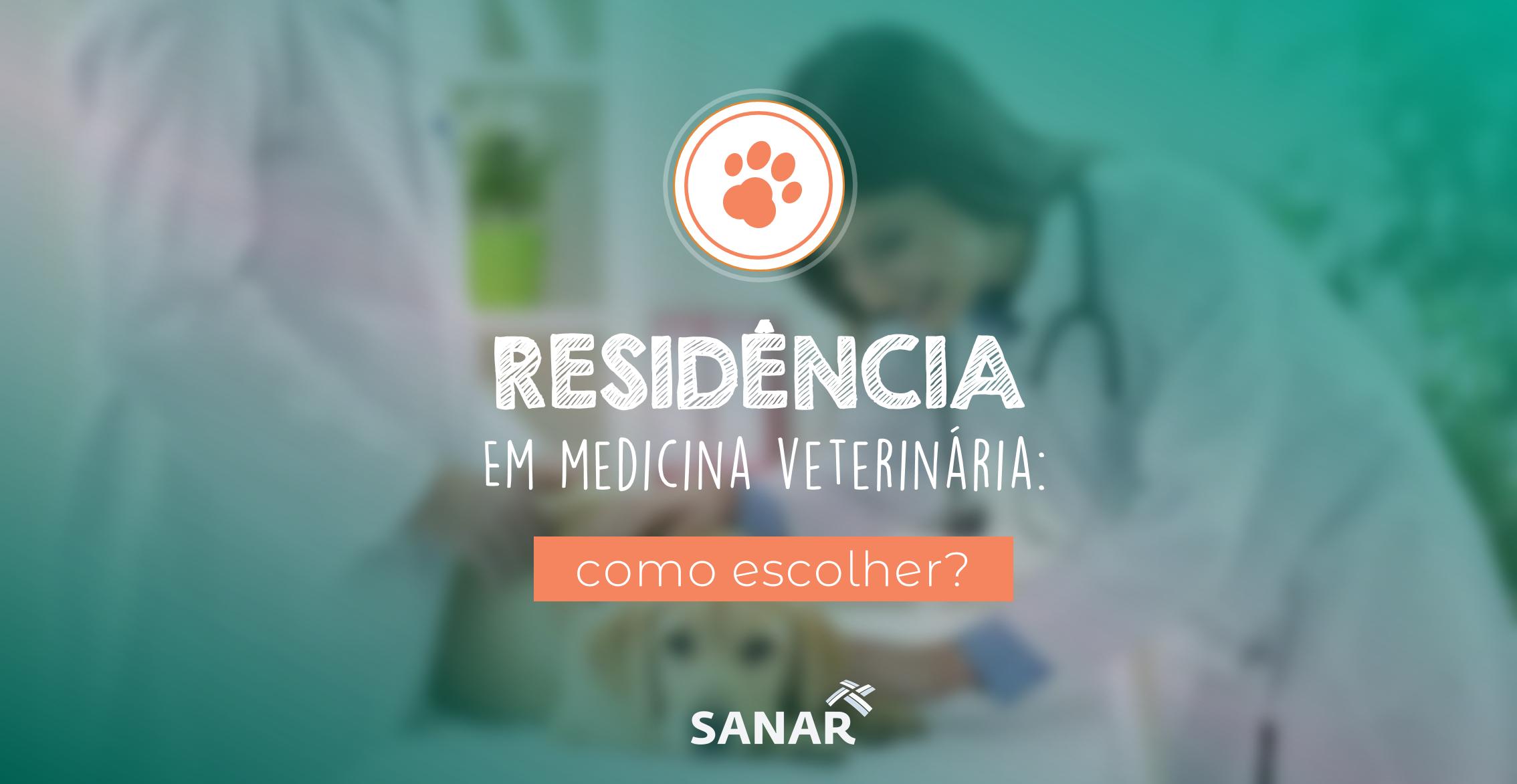 Como escolher sua residência em Medicina Veterinária?