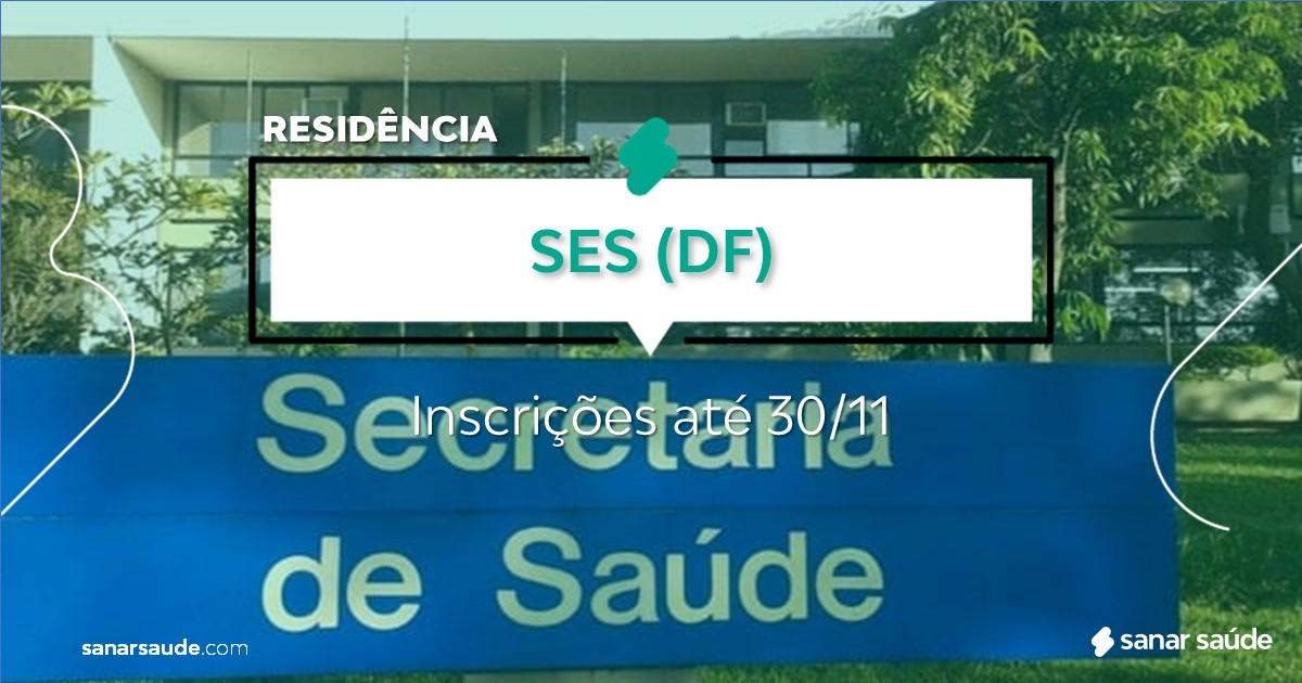 Residência SES - DF 2022: 365 vagas abertas na Saúde!